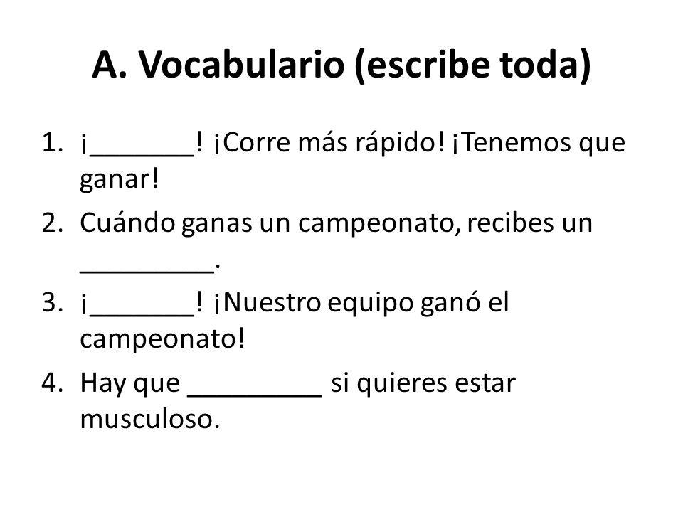 A. Vocabulario (escribe toda)