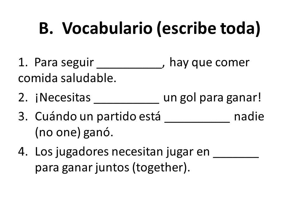 B. Vocabulario (escribe toda)