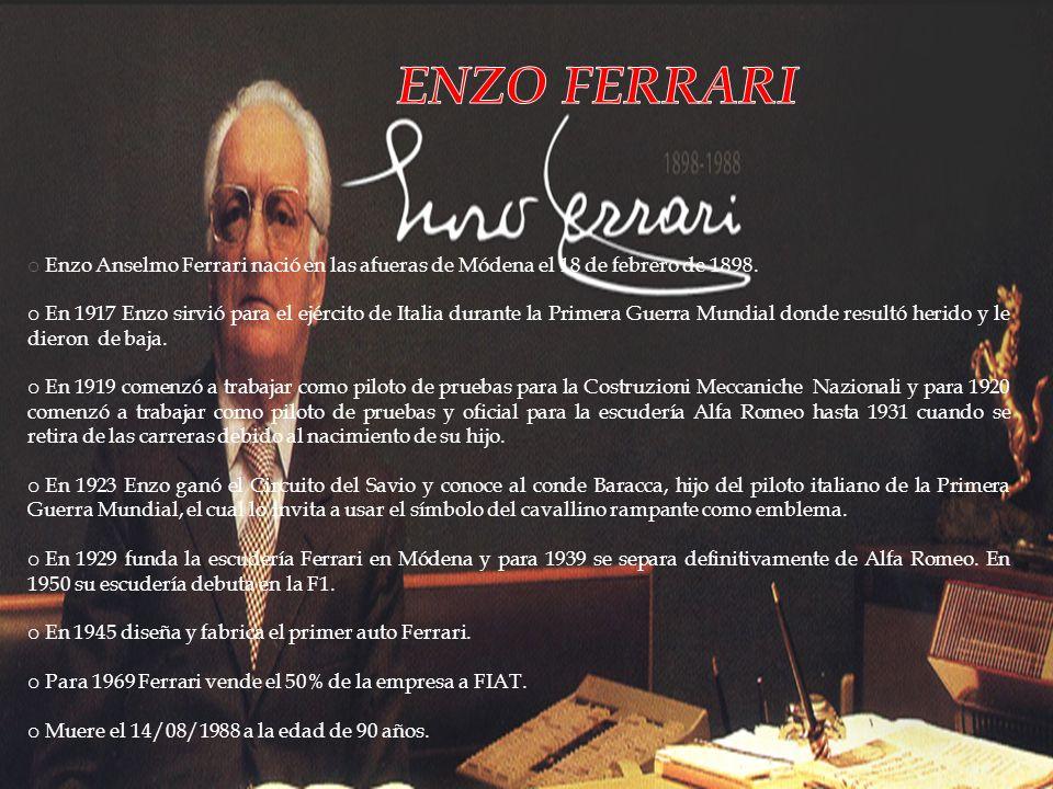 ENZO FERRARI Enzo Anselmo Ferrari nació en las afueras de Módena el 18 de febrero de 1898.