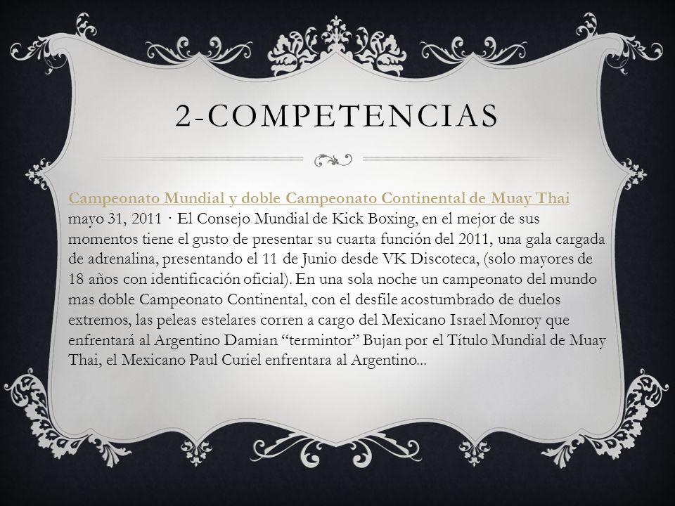 2-competencias Campeonato Mundial y doble Campeonato Continental de Muay Thai.