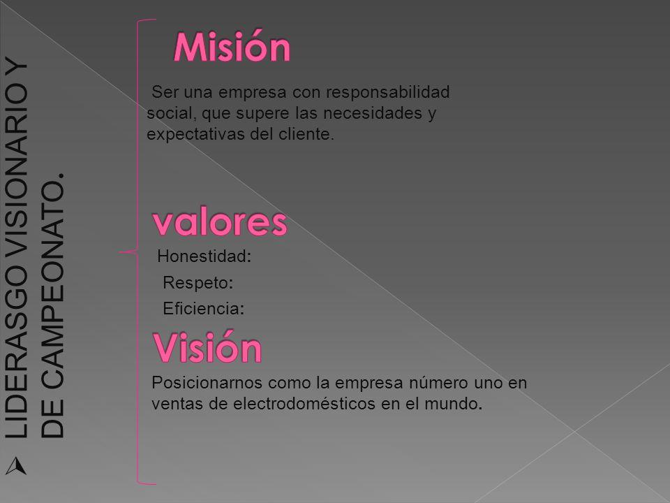 Misión valores Visión LIDERASGO VISIONARIO Y DE CAMPEONATO.