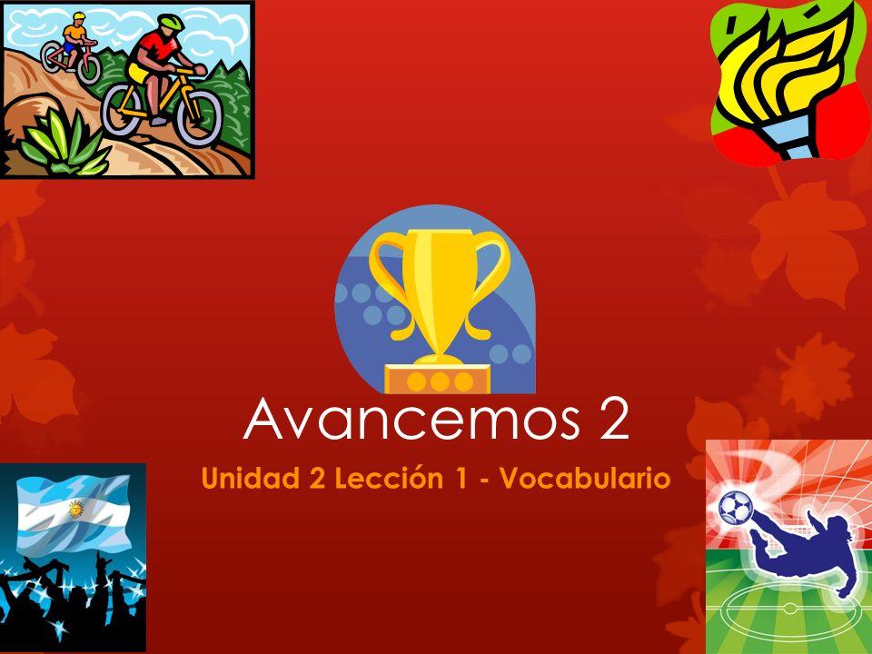 Unidad 2 Lección 1 - Vocabulario