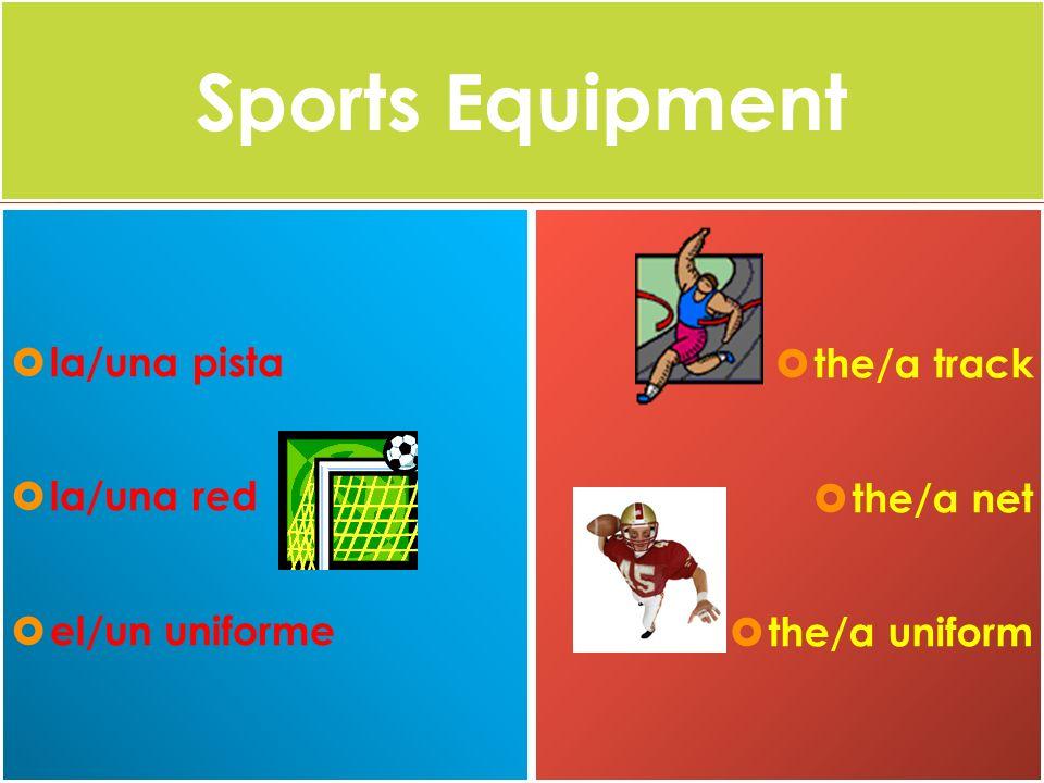 Sports Equipment the/a track la/una pista la/una red the/a net