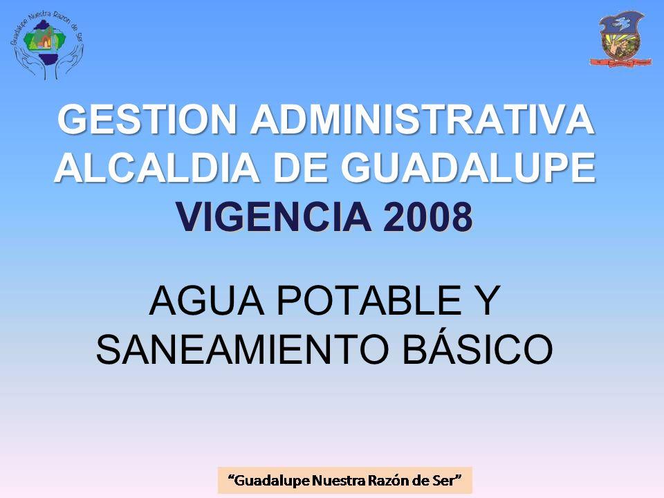 GESTION ADMINISTRATIVA ALCALDIA DE GUADALUPE VIGENCIA 2008 AGUA POTABLE Y SANEAMIENTO BÁSICO