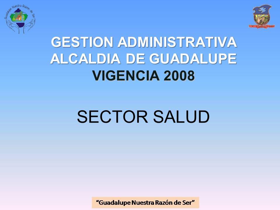 GESTION ADMINISTRATIVA ALCALDIA DE GUADALUPE VIGENCIA 2008 SECTOR SALUD