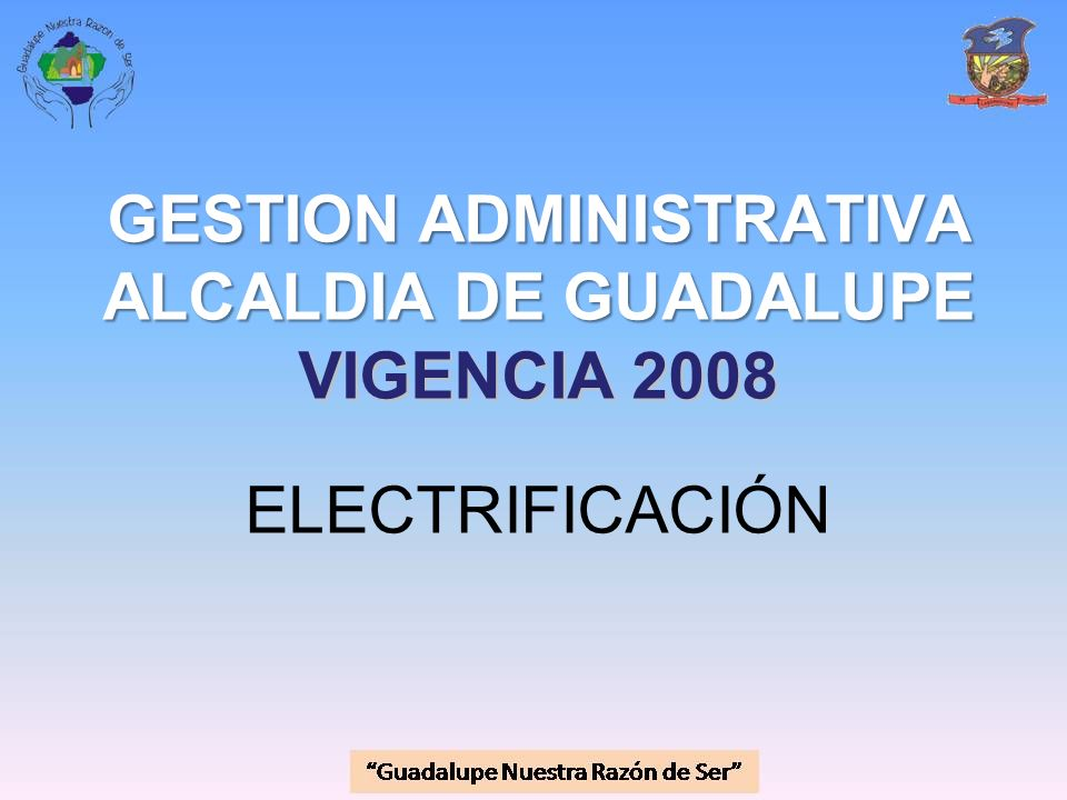 GESTION ADMINISTRATIVA ALCALDIA DE GUADALUPE VIGENCIA 2008 ELECTRIFICACIÓN