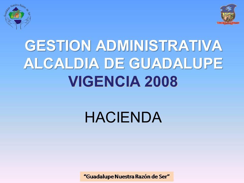GESTION ADMINISTRATIVA ALCALDIA DE GUADALUPE VIGENCIA 2008 HACIENDA