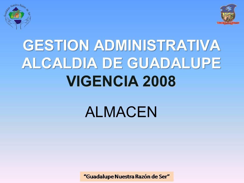 GESTION ADMINISTRATIVA ALCALDIA DE GUADALUPE VIGENCIA 2008 ALMACEN