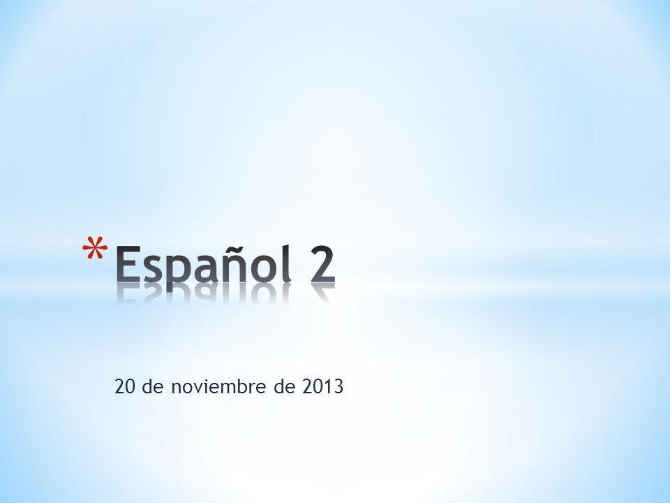 Español 2 20 de noviembre de 2013