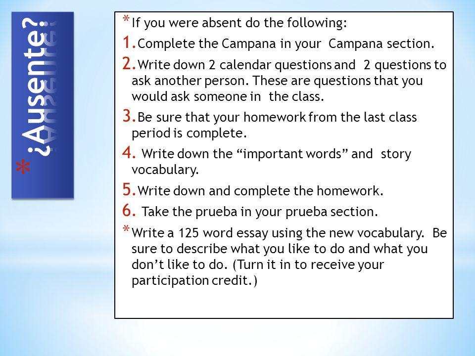 ¿Ausente If you were absent do the following: