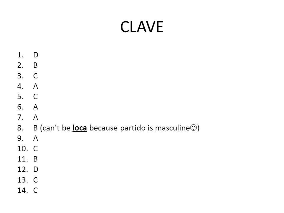 CLAVE D B C A B (can't be loca because partido is masculine)