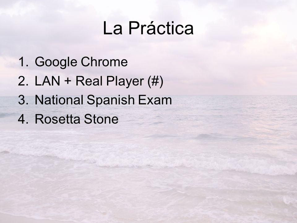 La Práctica Google Chrome LAN + Real Player (#) National Spanish Exam