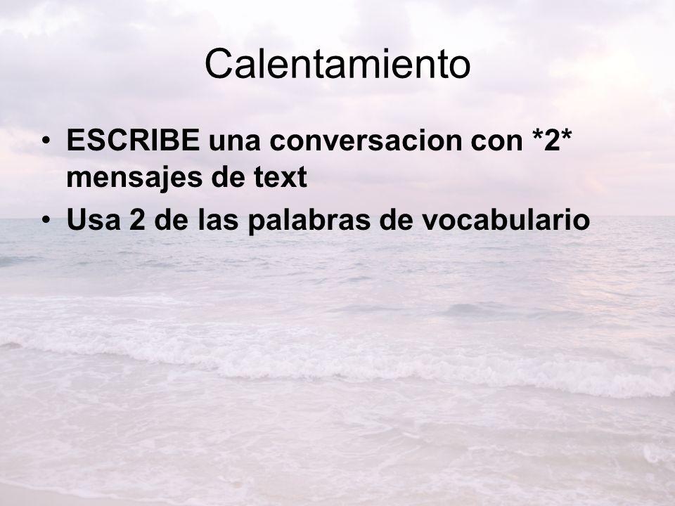 Calentamiento ESCRIBE una conversacion con *2* mensajes de text