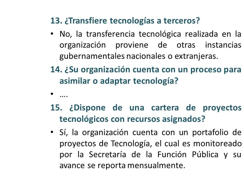13. ¿Transfiere tecnologías a terceros