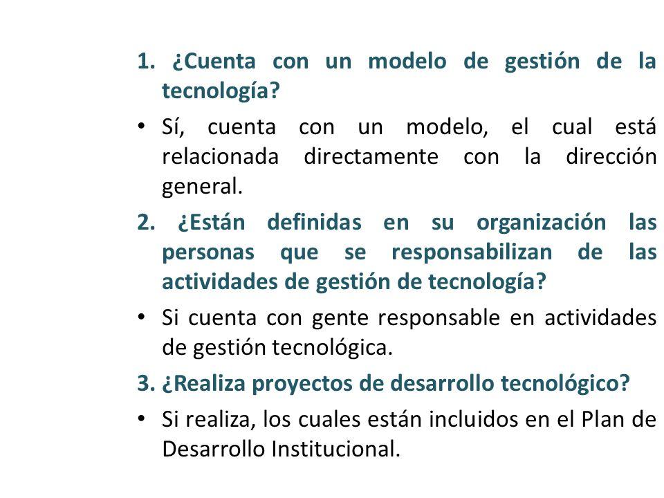 1. ¿Cuenta con un modelo de gestión de la tecnología