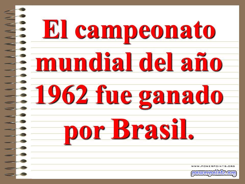 El campeonato mundial del año 1962 fue ganado por Brasil.