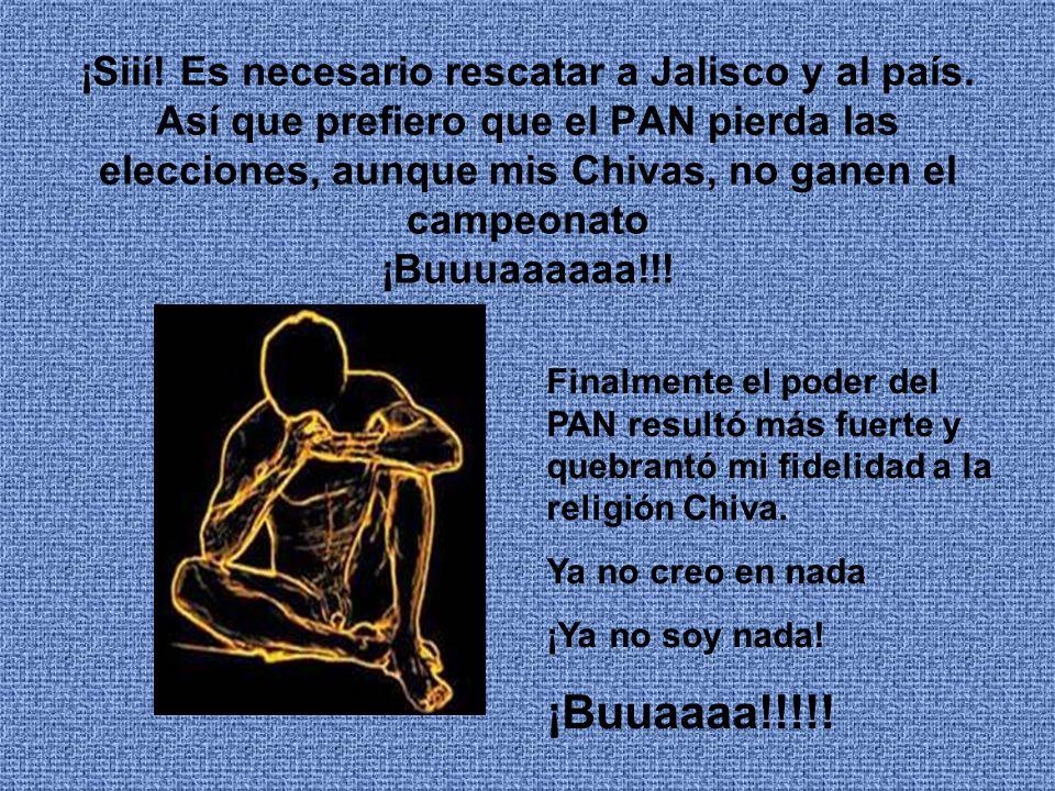 ¡Siií. Es necesario rescatar a Jalisco y al país