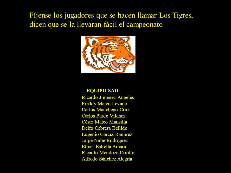 Fíjense los jugadores que se hacen llamar Los Tigres, dicen que se la llevaran fácil el campeonato