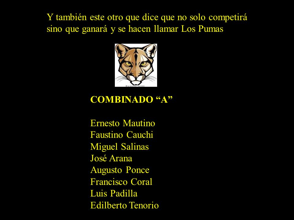 Y también este otro que dice que no solo competirá sino que ganará y se hacen llamar Los Pumas