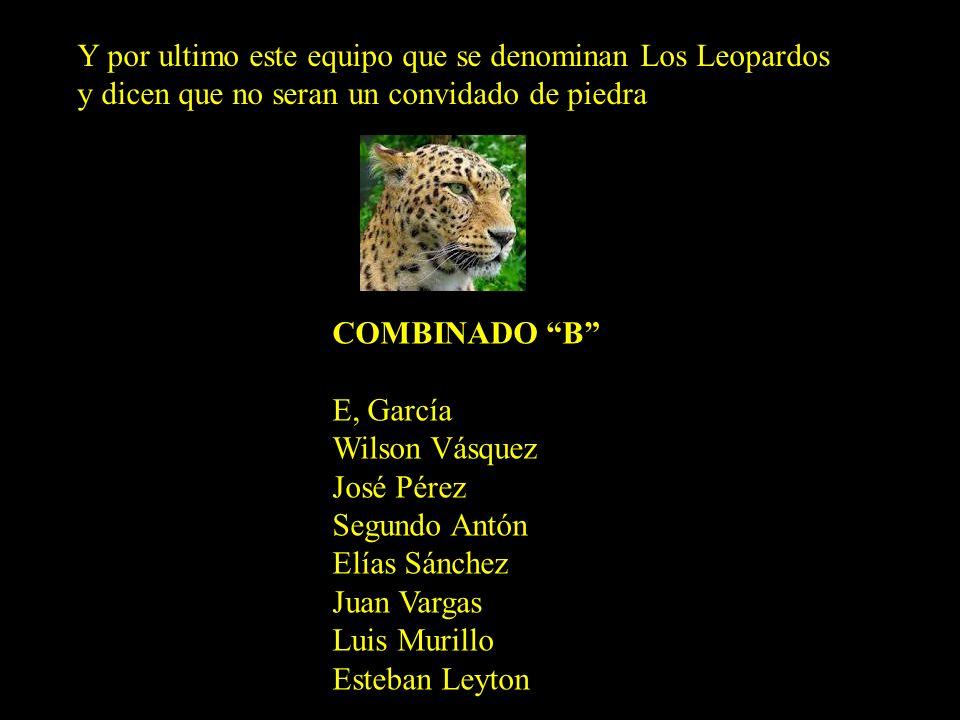 Y por ultimo este equipo que se denominan Los Leopardos y dicen que no seran un convidado de piedra