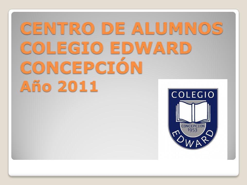 CENTRO DE ALUMNOS COLEGIO EDWARD CONCEPCIÓN Año 2011
