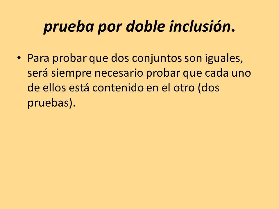 prueba por doble inclusión.