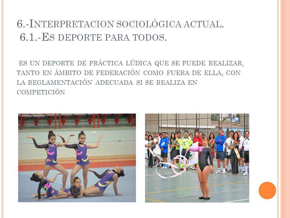 6. -Interpretacion sociológica actual. 6. 1. -Es deporte para todos