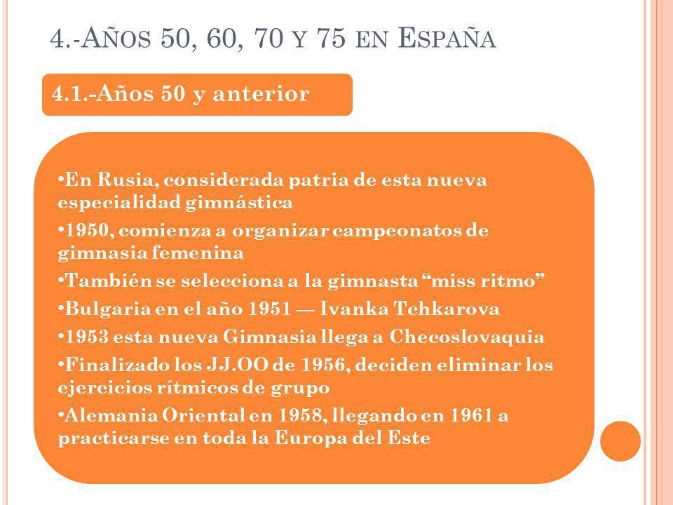 4.-Años 50, 60, 70 y 75 en España 4.1.-Años 50 y anterior