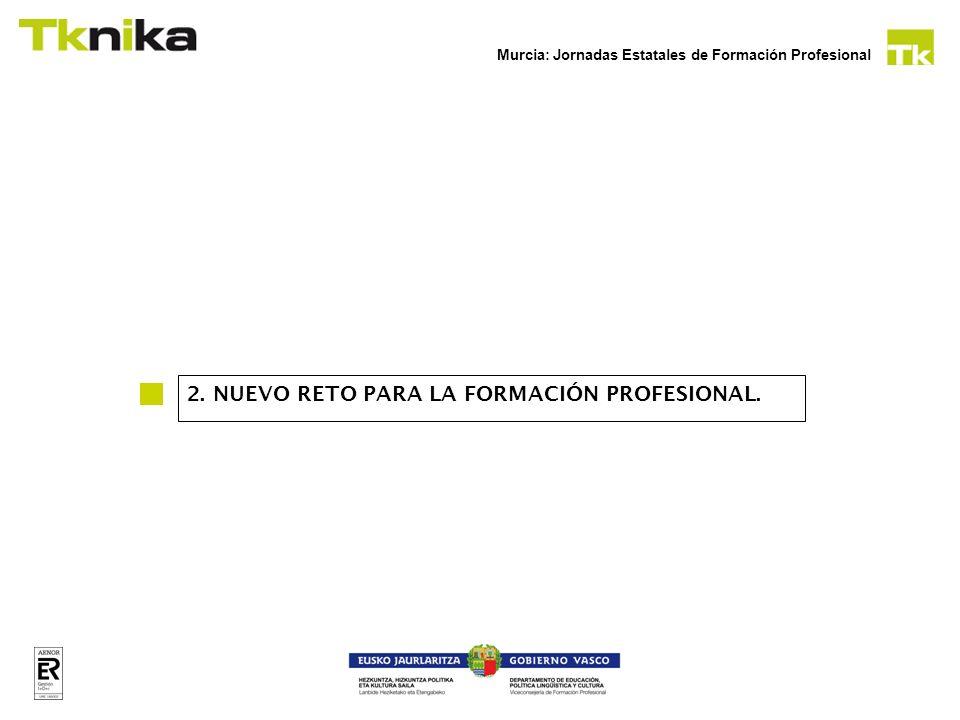 2. NUEVO RETO PARA LA FORMACIÓN PROFESIONAL.