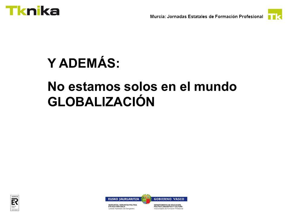 Y ADEMÁS: No estamos solos en el mundo GLOBALIZACIÓN