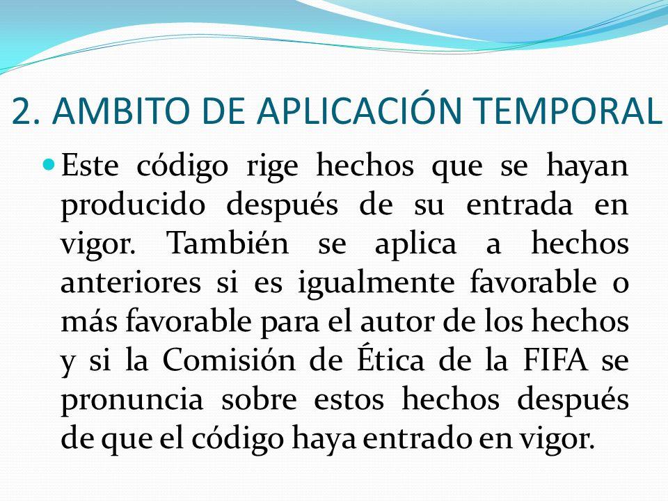2. AMBITO DE APLICACIÓN TEMPORAL