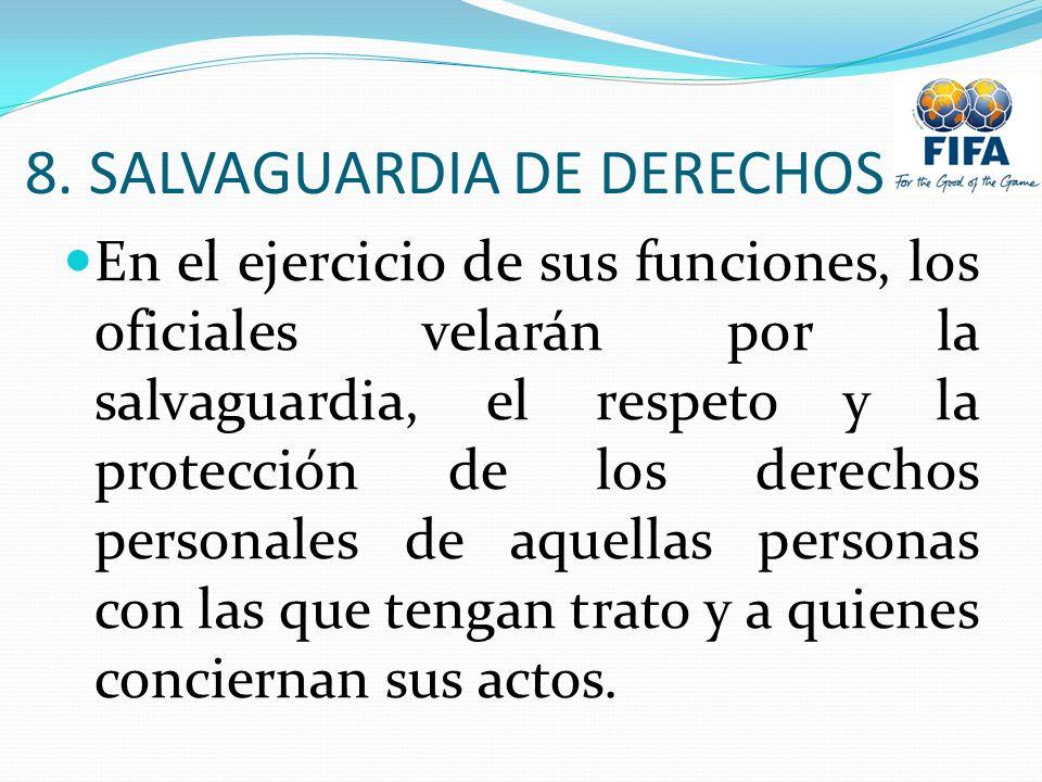 8. SALVAGUARDIA DE DERECHOS