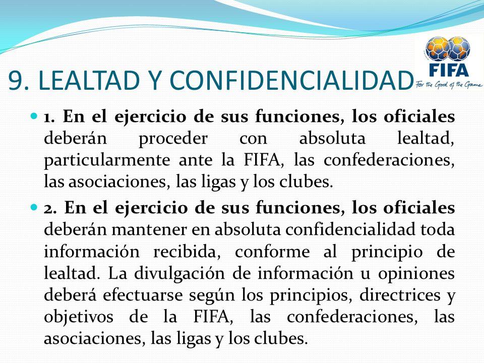 9. LEALTAD Y CONFIDENCIALIDAD