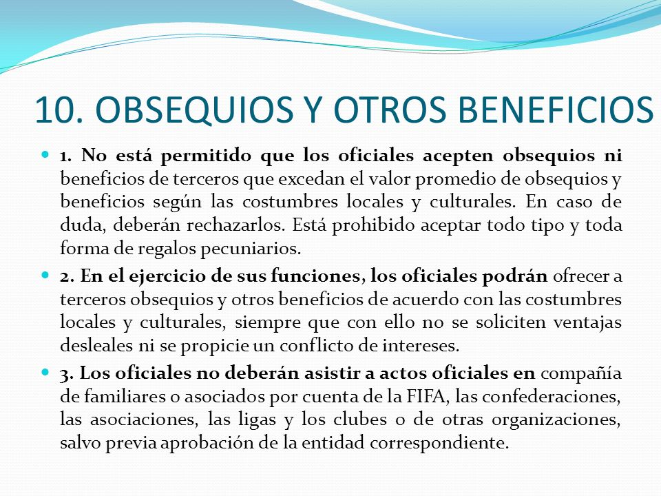 10. OBSEQUIOS Y OTROS BENEFICIOS