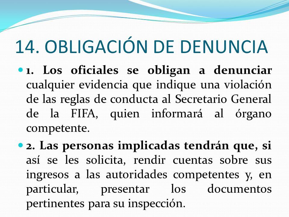 14. OBLIGACIÓN DE DENUNCIA