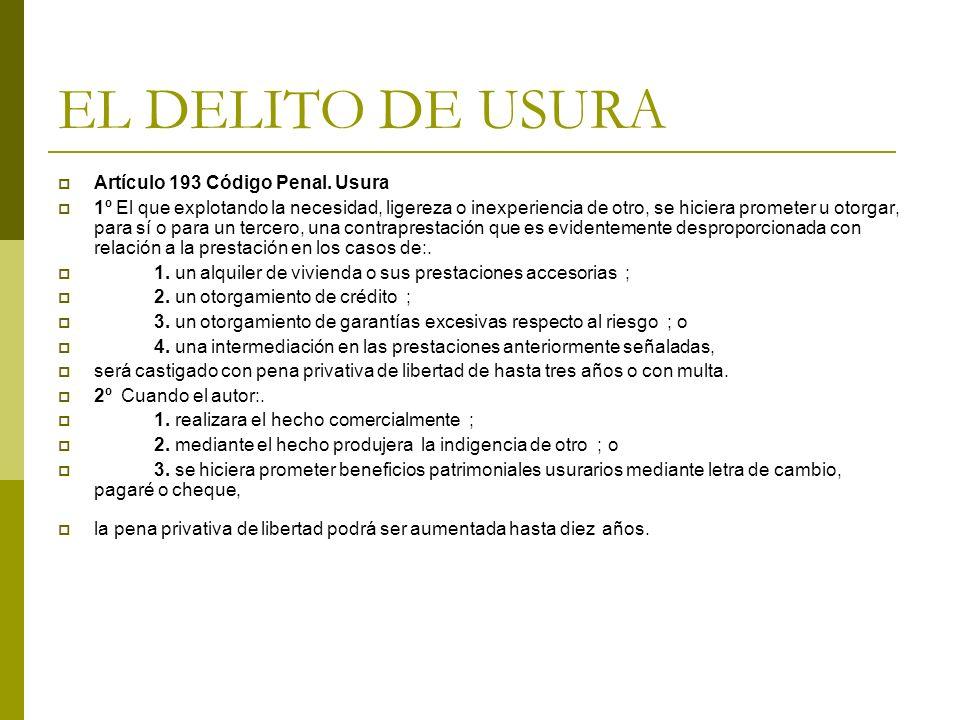 EL DELITO DE USURA Artículo 193 Código Penal. Usura