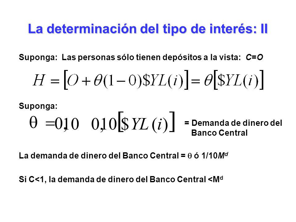La determinación del tipo de interés: II