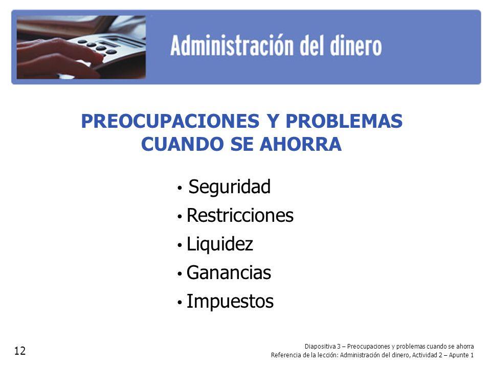 PREOCUPACIONES Y PROBLEMAS CUANDO SE AHORRA