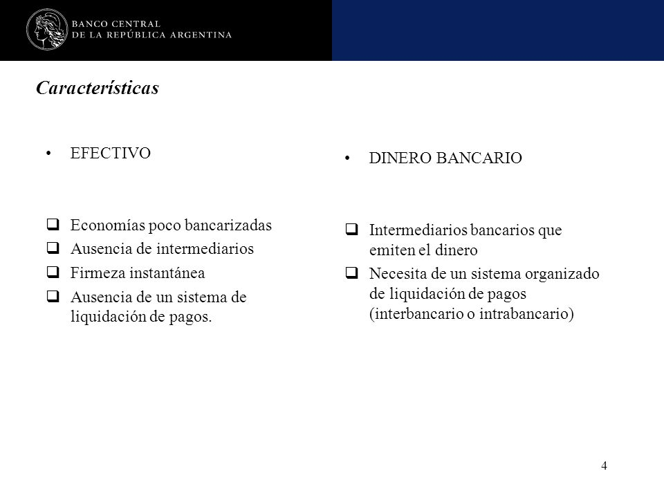 Características EFECTIVO DINERO BANCARIO Economías poco bancarizadas