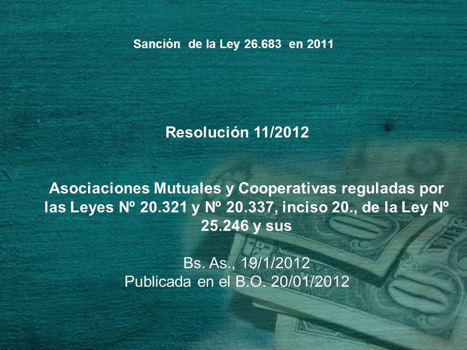 Sanción de la Ley 26.683 en 2011 Resolución 11/2012.