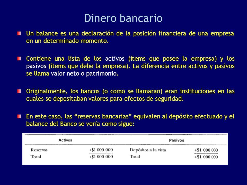 Dinero bancario Un balance es una declaración de la posición financiera de una empresa en un determinado momento.