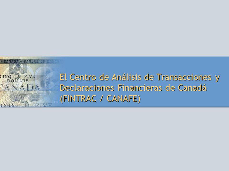 El Centro de Análisis de Transacciones y Declaraciones Financieras de Canadá (FINTRAC / CANAFE)