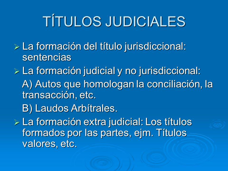 TÍTULOS JUDICIALES La formación del título jurisdiccional: sentencias