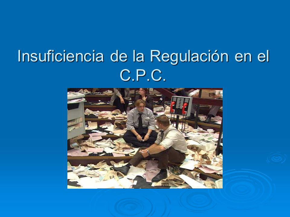 Insuficiencia de la Regulación en el C.P.C.