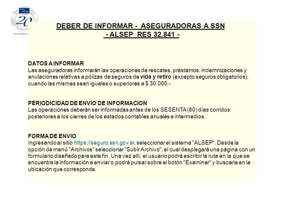 DEBER DE INFORMAR - ASEGURADORAS A SSN - ALSEP RES 32.841 -