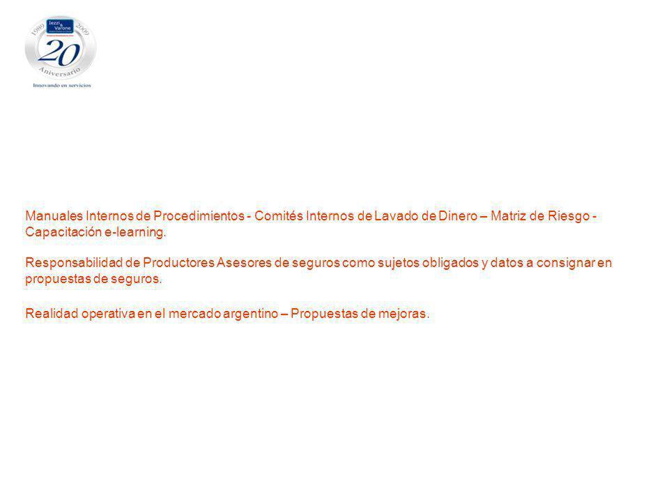 Manuales Internos de Procedimientos - Comités Internos de Lavado de Dinero – Matriz de Riesgo - Capacitación e-learning.