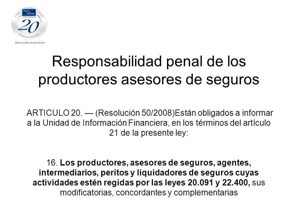 Responsabilidad penal de los productores asesores de seguros ARTICULO 20.