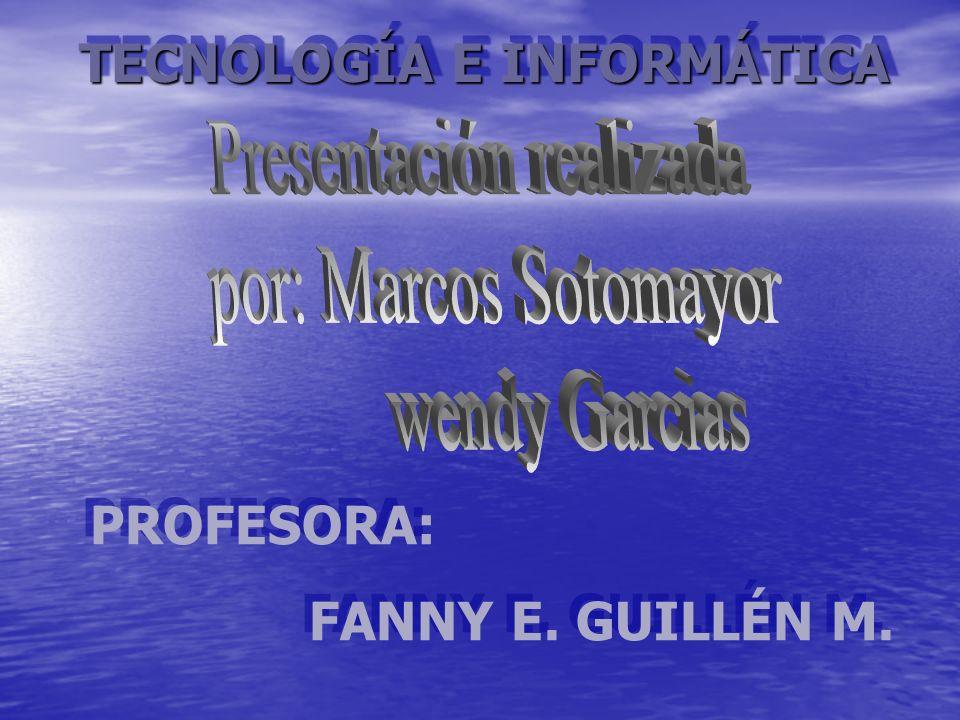 Presentación realizada por: Marcos Sotomayor wendy Garcias
