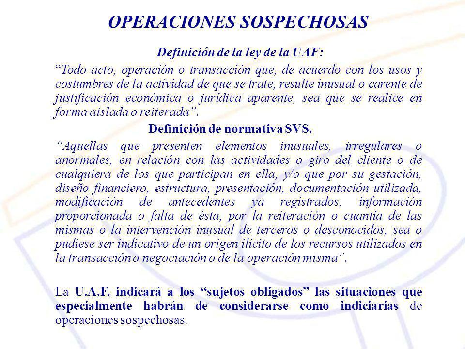 OPERACIONES SOSPECHOSAS Definición de la ley de la UAF: