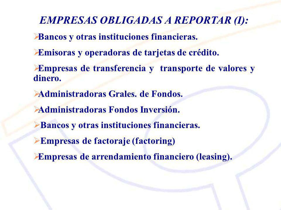 EMPRESAS OBLIGADAS A REPORTAR (I):